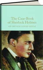 THE CASE-BOOK OF SHERLOCK HOLMES: Macmillan Collector's Library