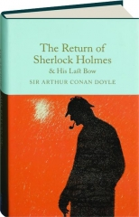 THE RETURN OF SHERLOCK HOLMES / HIS LAST BOW: Macmillan Collector's Library