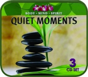 QUIET MOMENTS: Body, Mind, Spirit