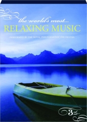 THE WORLD'S MOST...RELAXING MUSIC