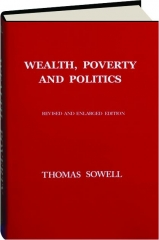 WEALTH, POVERTY AND POLITICS, REVISED EDITION