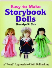 EASY-TO-MAKE STORYBOOK DOLLS: A Novel Approach to Cloth Dollmaking