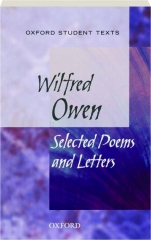 WILFRED OWEN: Selected Poems and Letters