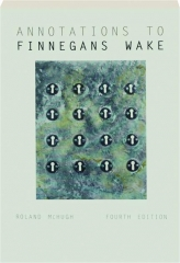 ANNOTATIONS TO FINNEGANS WAKE, FOURTH EDITION