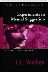 EXPERIMENTS IN MENTAL SUGGESTION