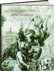 RICHARD RAWLINSON AND HIS SEAL MATRICES