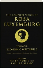 THE COMPLETE WORKS OF ROSA LUXEMBURG, VOLUME II: Economic Writings 2
