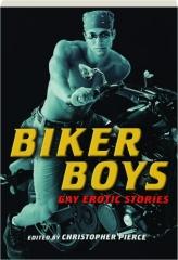 BIKER BOYS: Gay Erotic Stories