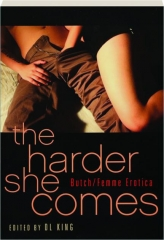 THE HARDER SHE COMES: Butch / Femme Erotica