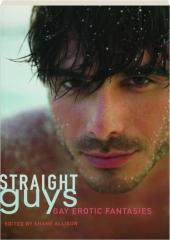 STRAIGHT GUYS: Gay Erotic Fantasies