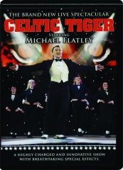 CELTIC TIGER STARRING MICHAEL FLATLEY