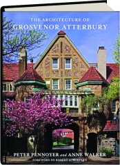 THE ARCHITECTURE OF GROSVENOR ATTERBURY