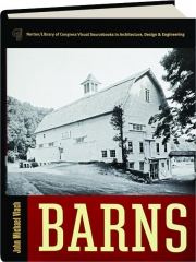 BARNS: Norton / Library of Congress Visual Sourcebooks in Architecture, Design & Engineering