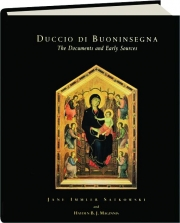 DUCCIO DI BUONINSEGNA: The Documents and Early Sources