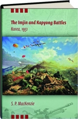 THE IMJIN AND KAPYONG BATTLES: Korea, 1951
