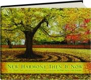 NEW HARMONY THEN & NOW