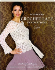 CROCHET LACE INNOVATIONS: 20 Dazzling Designs