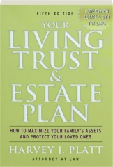 YOUR LIVING TRUST & ESTATE PLAN, FIFTH EDITION: How to Maximize Your Family's Assets and Protect Your Loved Ones