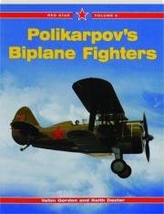 POLIKARPOV'S BIPLANE FIGHTERS, VOLUME 6: Red Star