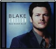 BLAKE SHELTON: Red River Blue