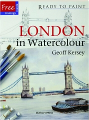 LONDON IN WATERCOLOUR: Ready to Paint