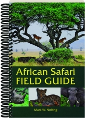 AFRICAN SAFARI FIELD GUIDE, 7TH EDITION REVISED
