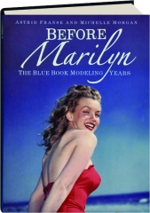 BEFORE MARILYN: The Blue Book Modeling Years