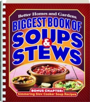BIGGEST BOOK OF SOUPS & STEWS: Better Homes and Gardens