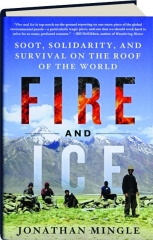 FIRE AND ICE: Soot, Solidarity, and Survival on the Roof of the World