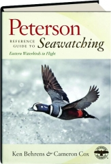 PETERSON REFERENCE GUIDE TO SEAWATCHING: Eastern Waterbirds in Flight