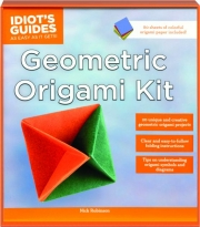 GEOMETRIC ORIGAMI KIT: Idiot's Guides as Easy as It Gets!