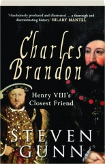 CHARLES BRANDON: Henry VIII's Closest Friend