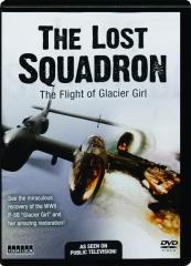 THE LOST SQUADRON: The Flight of Glacier Girl