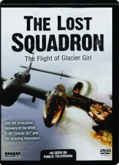 THE LOST SQUADRON: The Flight of Glacier Girl