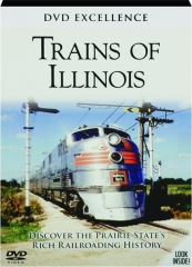 TRAINS OF ILLINOIS: DVD Excellence