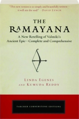 THE RAMAYANA: A New Retelling of Valmiki's Ancient Epic--Complete and Comprehensive