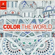 COLOR THE WORLD: Create Beautiful Artwork Inspired by the Greatest Places on Earth