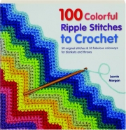 100 COLORFUL RIPPLE STITCHES TO CROCHET