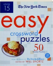 THE NEW YORK TIMES EASY CROSSWORD PUZZLES, VOLUME 15
