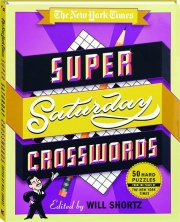 THE NEW YORK TIMES SUPER SATURDAY CROSSWORDS