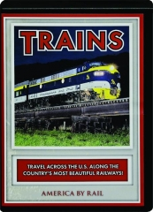 TRAINS: America by Rail