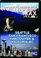 NORTHWEST TO THE MAX: Seattle / San Francisco / Vancouver & Victoria, BC
