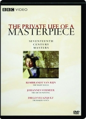 SEVENTEENTH CENTURY MASTERS: The Private Life of a Masterpiece