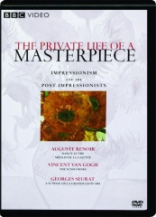 IMPRESSIONISM AND THE POST IMPRESSIONISTS: The Private Life of a Masterpiece