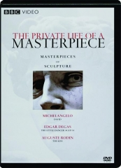 MASTERPIECES OF SCULPTURE: The Private Life of a Masterpiece