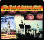 THE BEST OF GERMAN MUSIC: Drinking Songs, Marches & Polkas of Germany