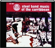 STEEL BAND MUSIC OF THE CARRIBBEAN