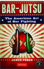 BAR-JUTSU: The American Art of Bar Fighting