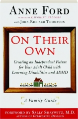 ON THEIR OWN: Creating an Independent Future for Your Adult Child with Learning Disabilities and ADHD