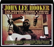 JOHN LEE HOOKER, 1949-62: The Modern, Chess & Veejay Singles Collection